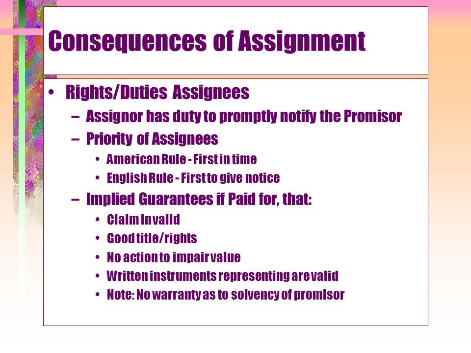 Consequences of Assignment