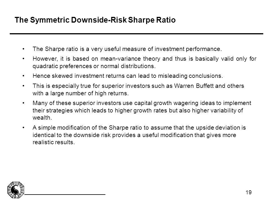 The Symmetric Downside-Risk Sharpe Ratio