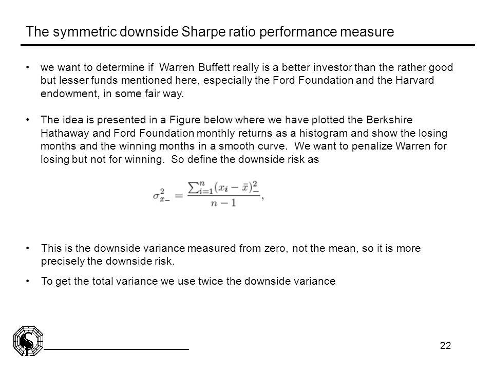 The symmetric downside Sharpe ratio performance measure