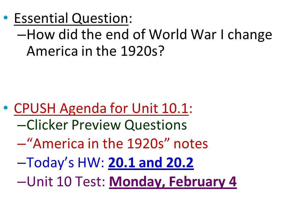 Essential Question: How did the end of World War I change America in the 1920s CPUSH Agenda for Unit 10.1: