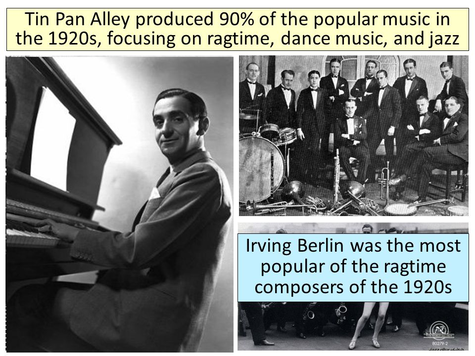 Tin Pan Alley produced 90% of the popular music in the 1920s, focusing on ragtime, dance music, and jazz
