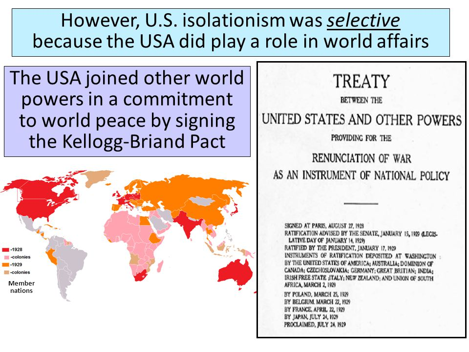 However, U.S. isolationism was selective because the USA did play a role in world affairs