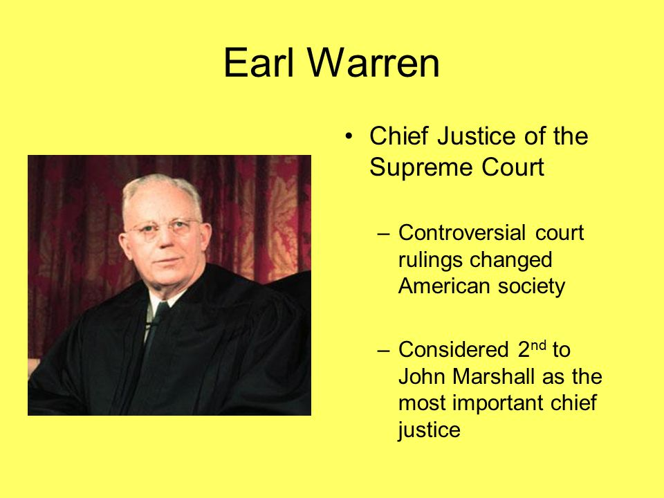 Earl Warren Chief Justice of the Supreme Court
