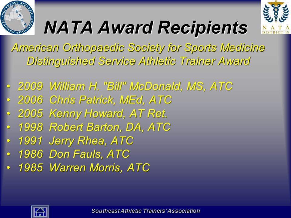 NATA Award Recipients American Orthopaedic Society for Sports Medicine Distinguished Service Athletic Trainer Award.