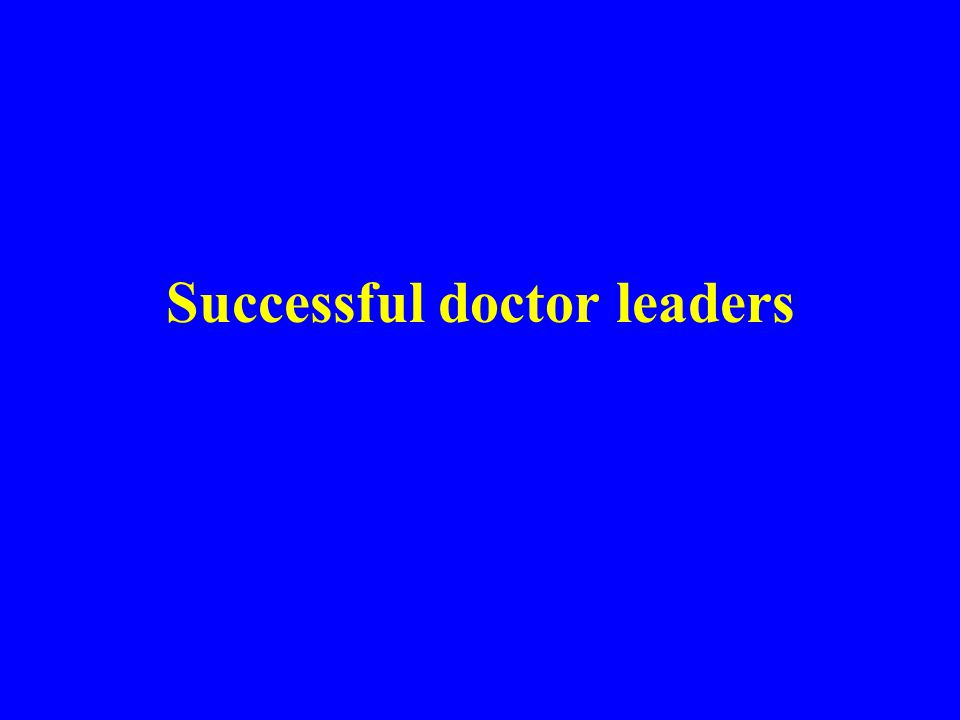 Successful doctor leaders