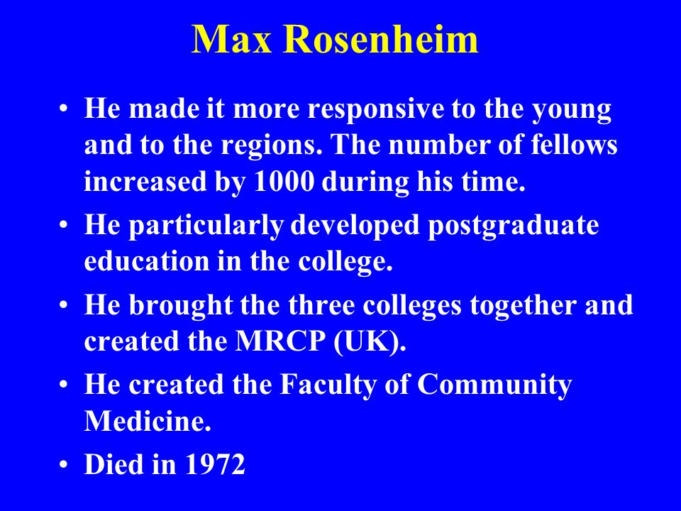 Max Rosenheim He made it more responsive to the young and to the regions. The number of fellows increased by 1000 during his time.