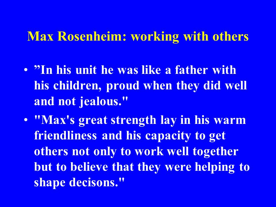 Max Rosenheim: working with others