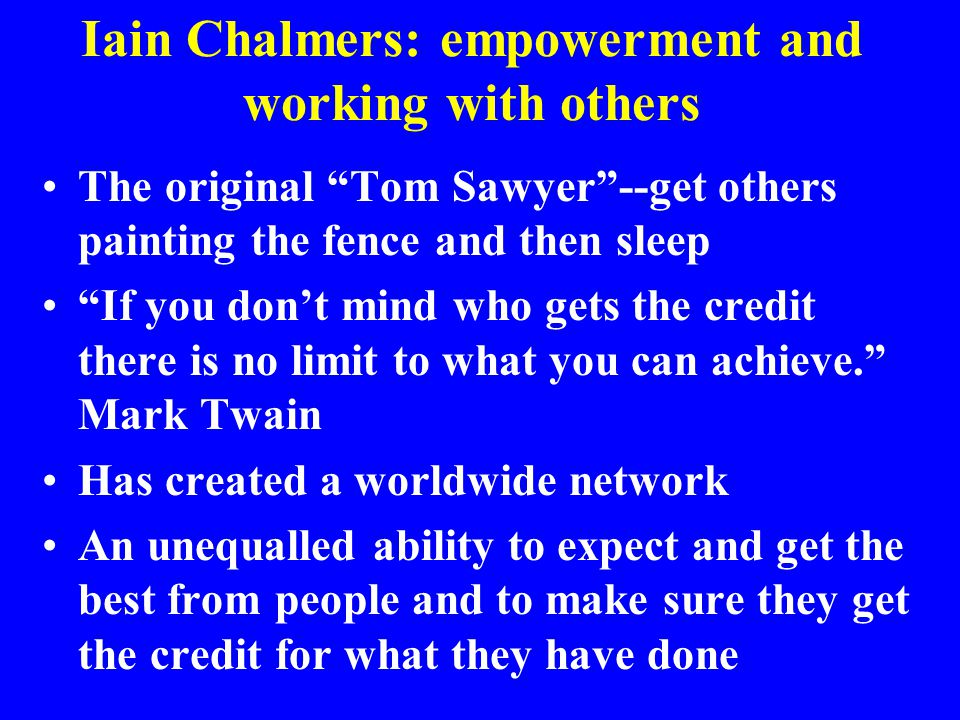 Iain Chalmers: empowerment and working with others