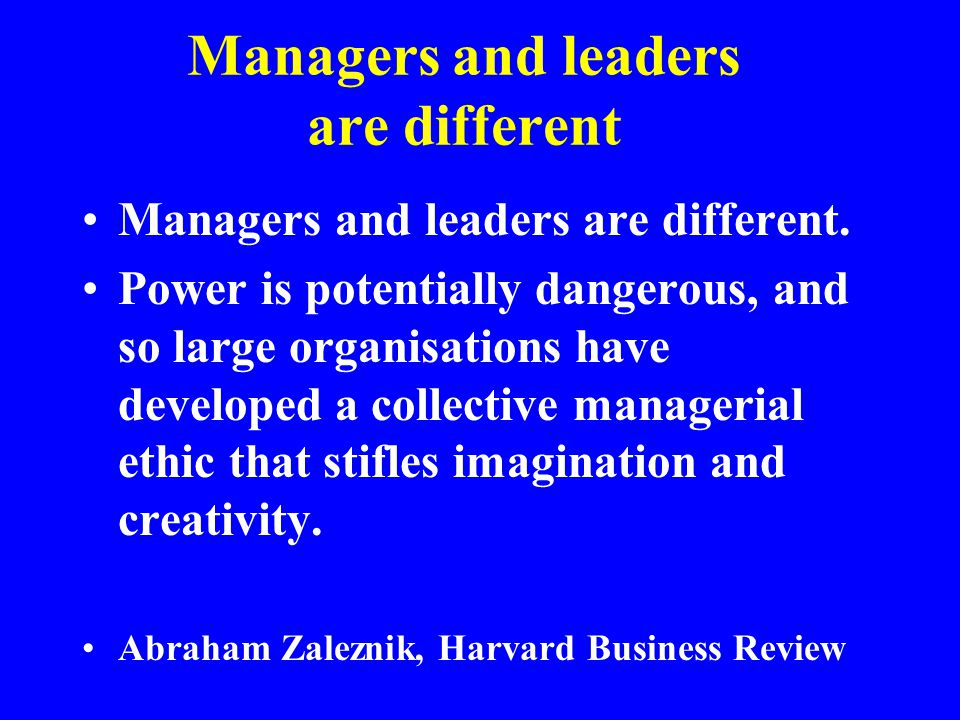 Managers and leaders are different