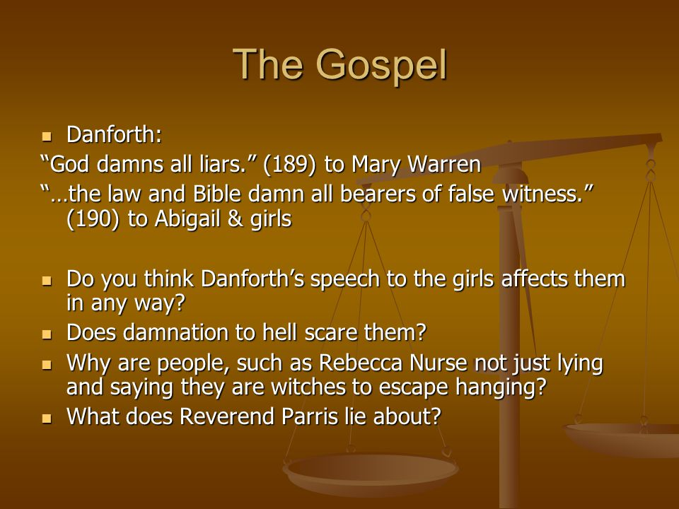 The Gospel Danforth: God damns all liars. (189) to Mary Warren