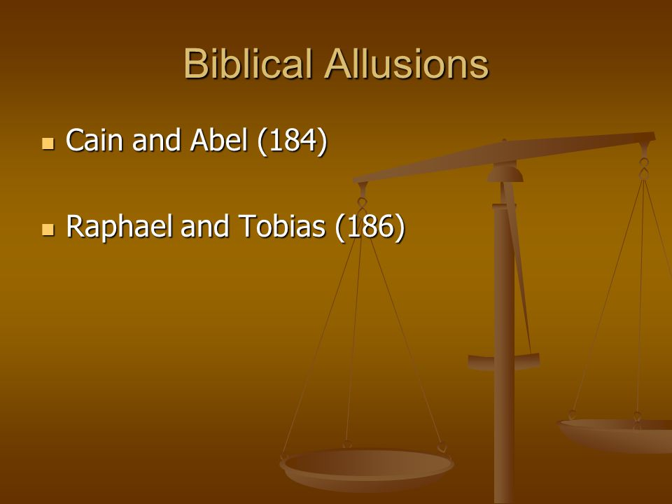 Biblical Allusions Cain and Abel (184) Raphael and Tobias (186)