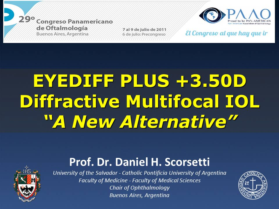 Diffractive Multifocal IOL Prof. Dr. Daniel H. Scorsetti