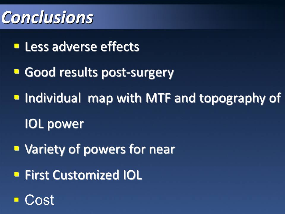 Conclusions Less adverse effects Good results post-surgery