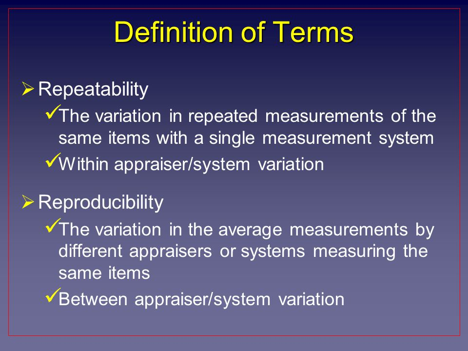 Definition of Terms Repeatability Reproducibility