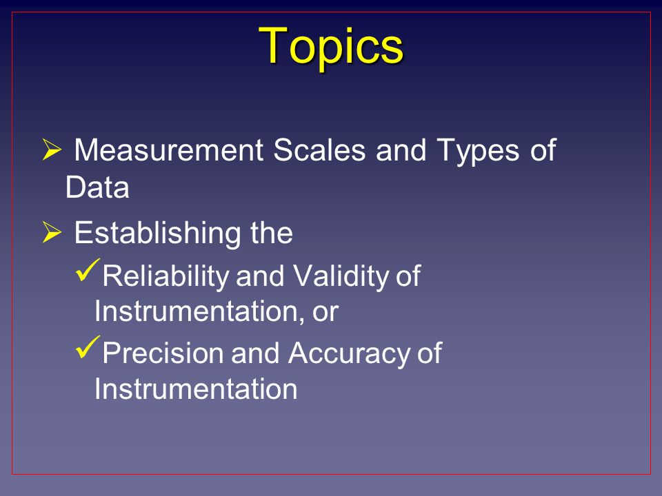 Topics Measurement Scales and Types of Data Establishing the