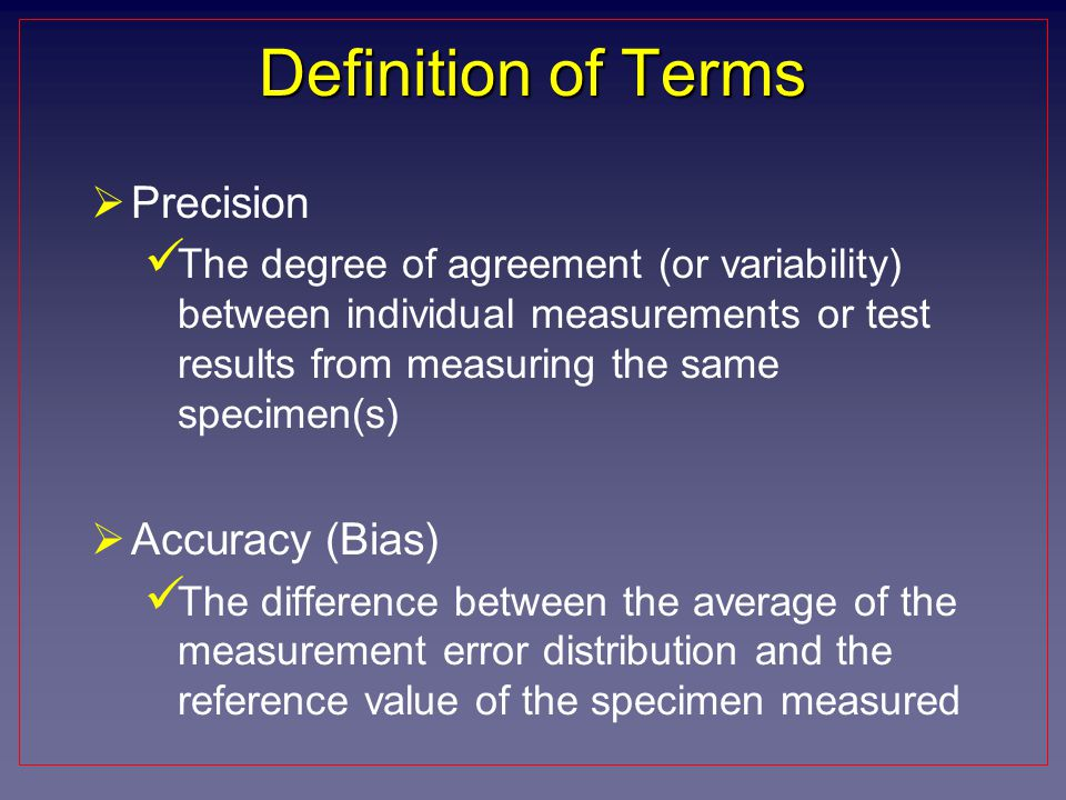 Definition of Terms Precision Accuracy (Bias)
