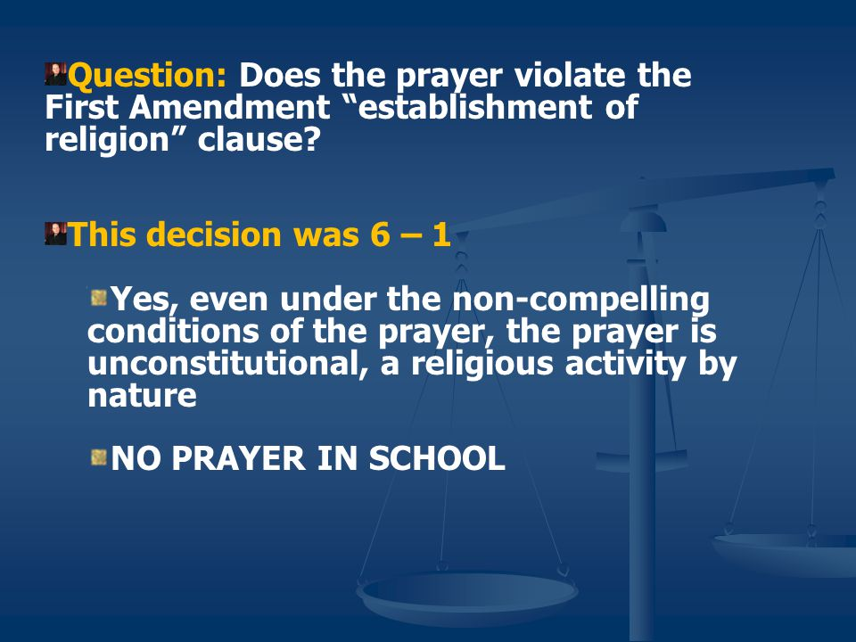 Question: Does the prayer violate the First Amendment establishment of religion clause