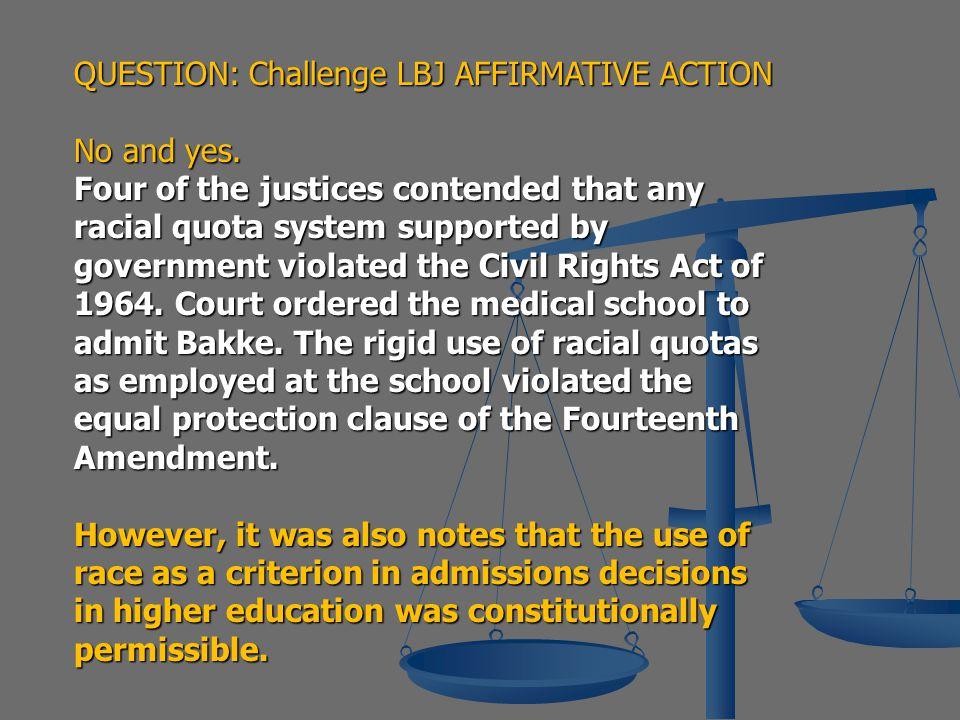QUESTION: Challenge LBJ AFFIRMATIVE ACTION