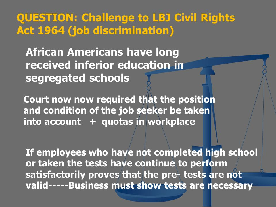 QUESTION: Challenge to LBJ Civil Rights Act 1964 (job discrimination)