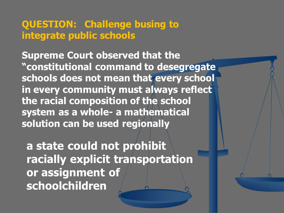 QUESTION: Challenge busing to integrate public schools