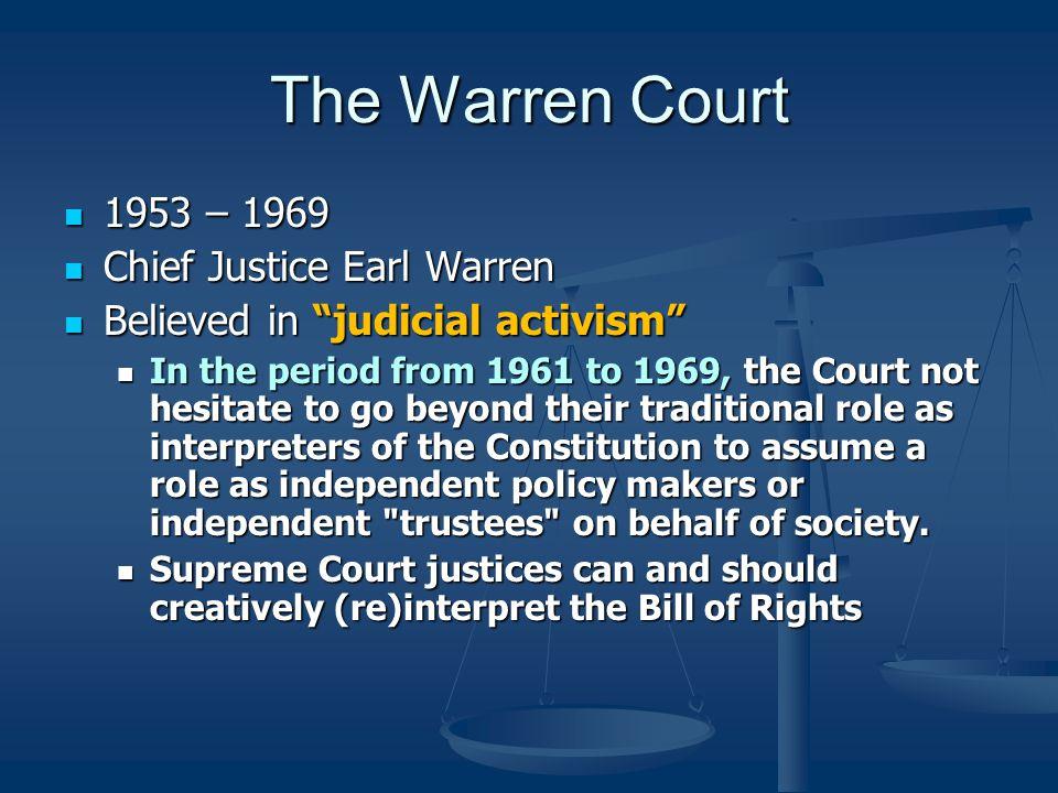 The Warren Court 1953 – 1969 Chief Justice Earl Warren