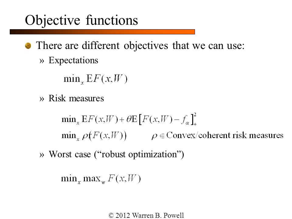 Objective functions There are different objectives that we can use: