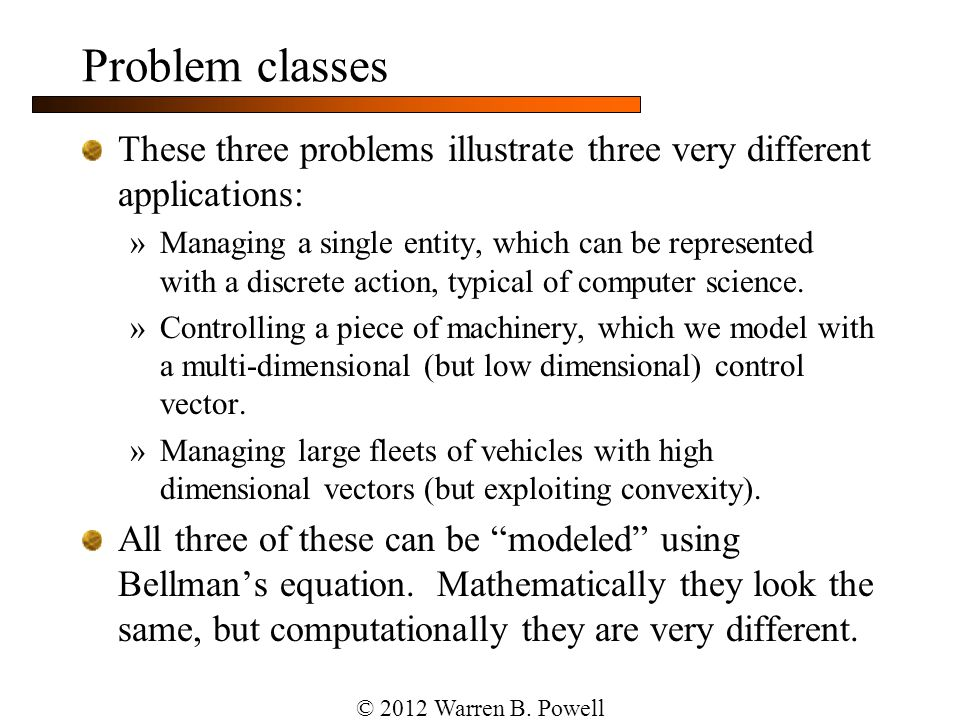 Problem classes These three problems illustrate three very different applications: