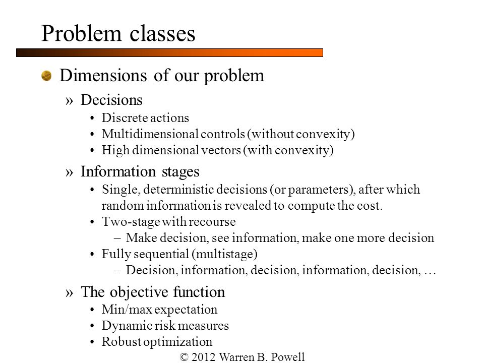Problem classes Dimensions of our problem Decisions Information stages