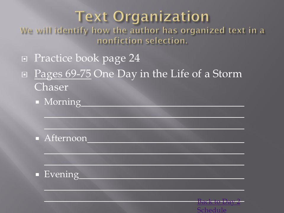 Text Organization We will identify how the author has organized text in a nonfiction selection.