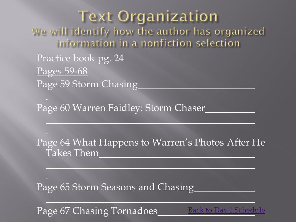Text Organization We will identify how the author has organized information in a nonfiction selection
