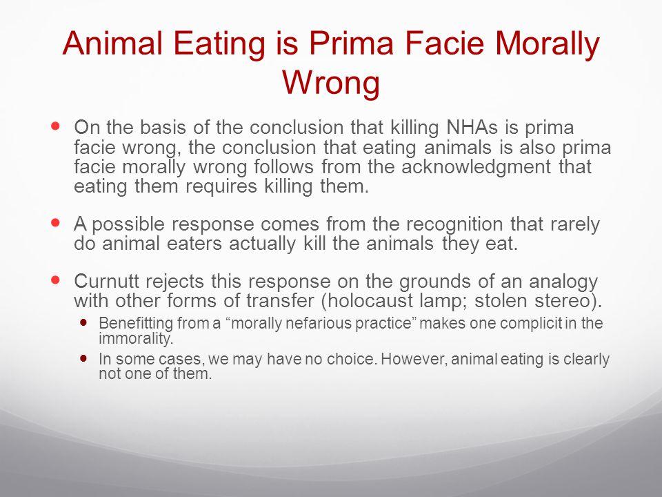 Animal Eating is Prima Facie Morally Wrong