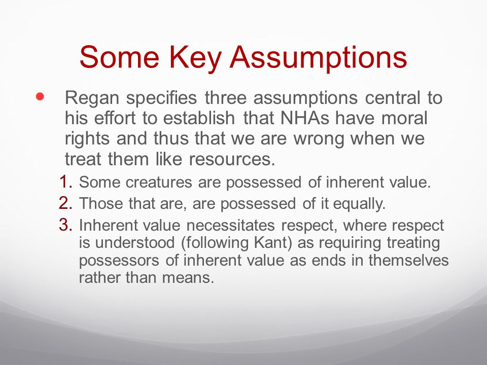 Some Key Assumptions