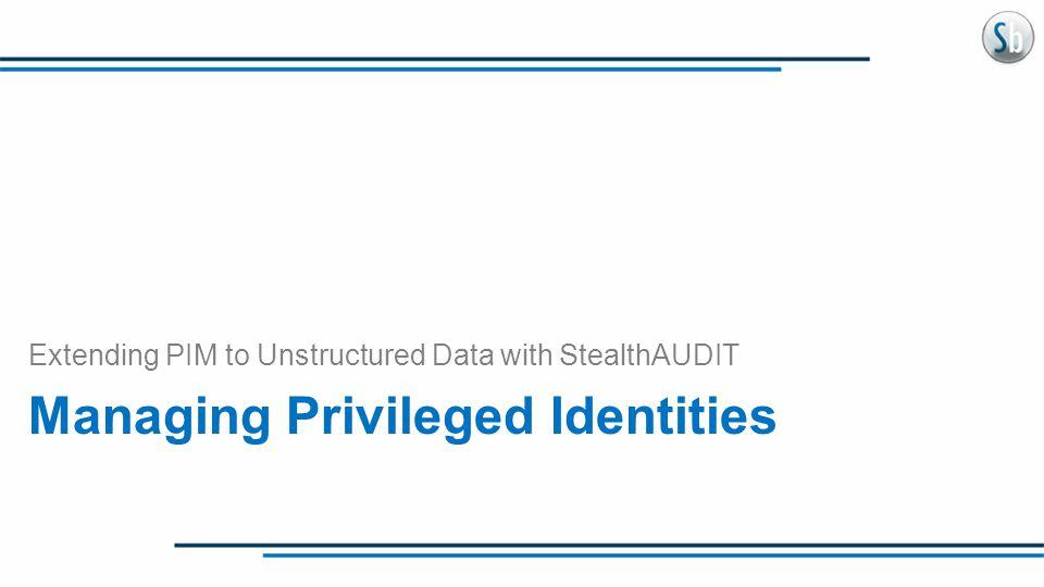 Managing Privileged Identities