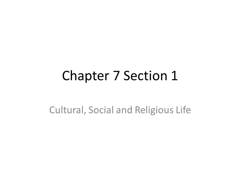 Cultural, Social and Religious Life