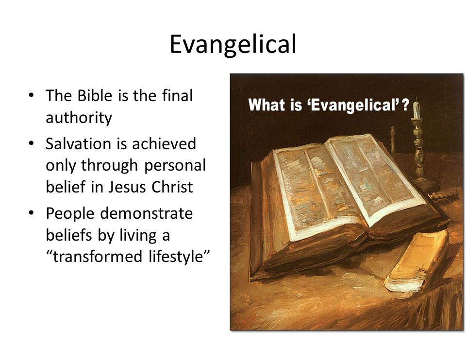 Evangelical The Bible is the final authority