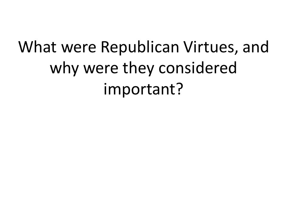 What were Republican Virtues, and why were they considered important