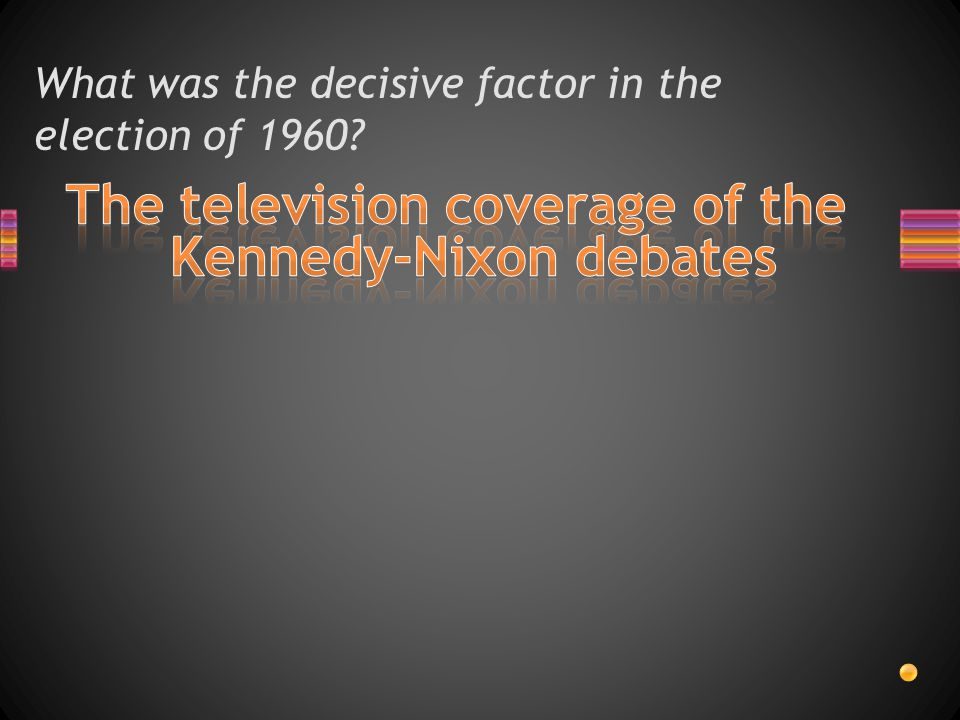 What was the decisive factor in the election of 1960
