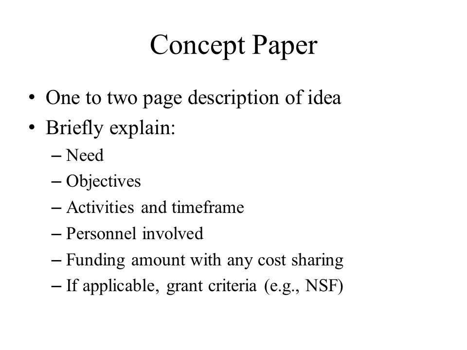 Concept Paper One to two page description of idea Briefly explain: