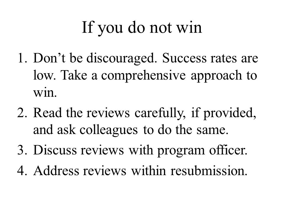 If you do not win Don't be discouraged. Success rates are low. Take a comprehensive approach to win.