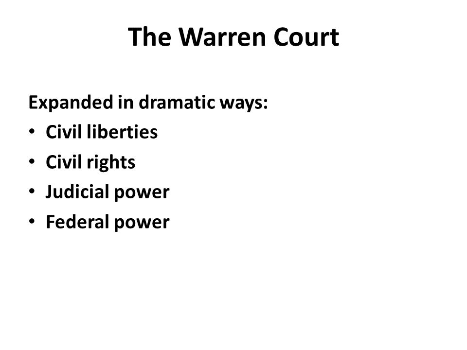 The Warren Court Expanded in dramatic ways: Civil liberties