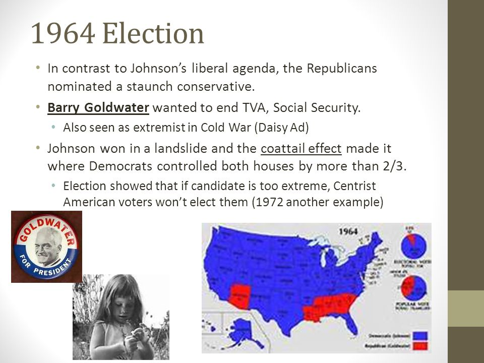 1964 Election In contrast to Johnson's liberal agenda, the Republicans nominated a staunch conservative.