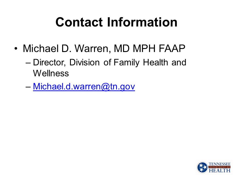 Contact Information Michael D. Warren, MD MPH FAAP. Director, Division of Family Health and Wellness.