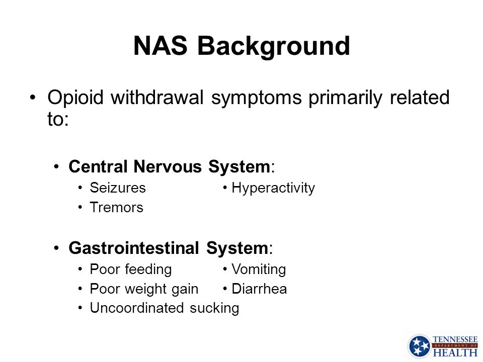 NAS Background Opioid withdrawal symptoms primarily related to: