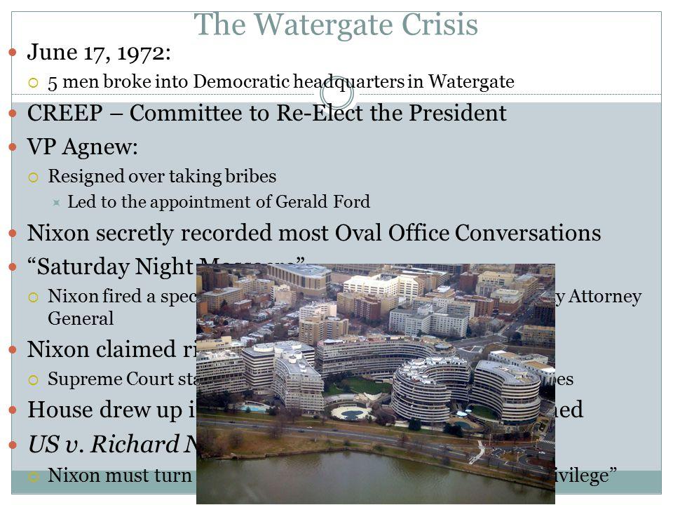 The Watergate Crisis US v. Richard Nixon: June 17, 1972: