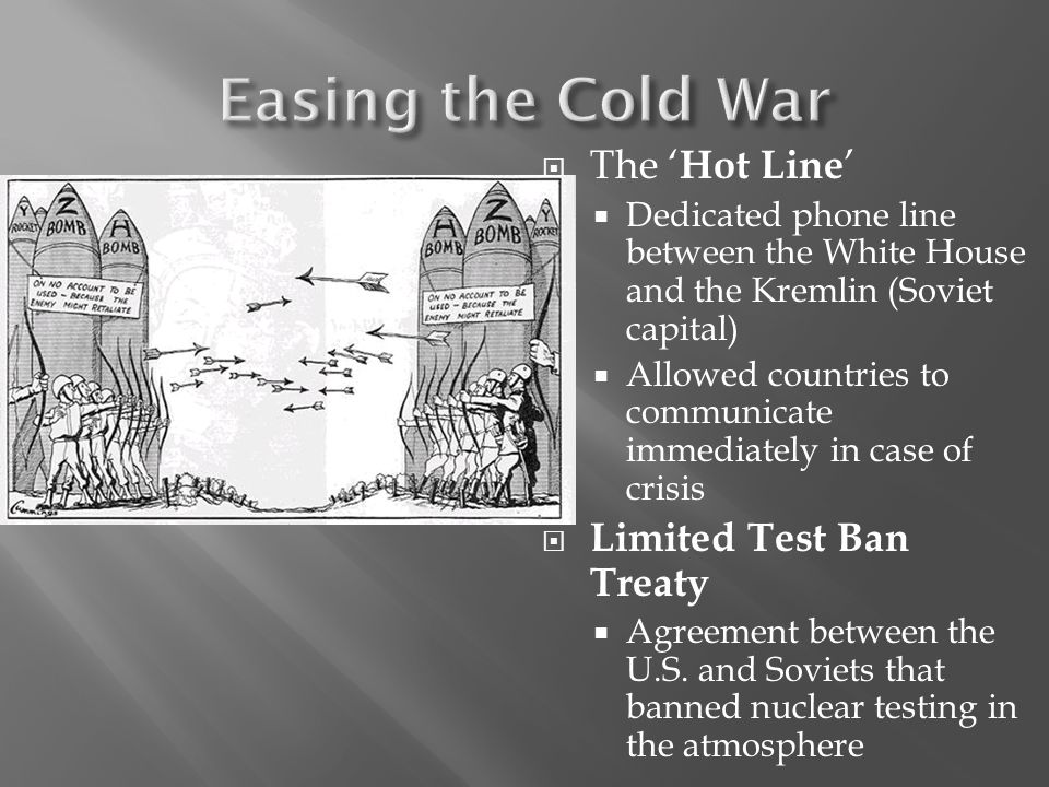 Easing the Cold War The 'Hot Line' Limited Test Ban Treaty