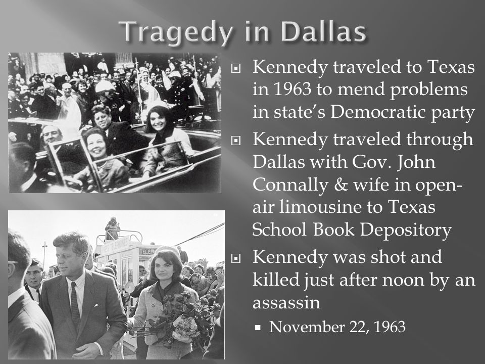 Tragedy in Dallas Kennedy traveled to Texas in 1963 to mend problems in state's Democratic party.