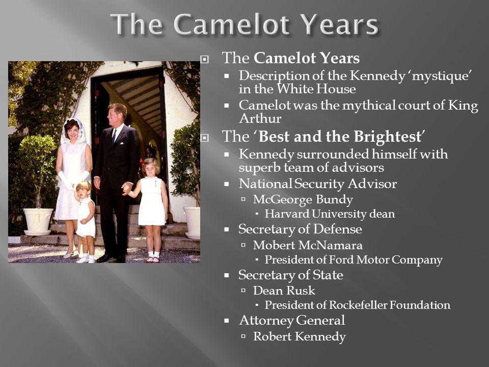 The Camelot Years The Camelot Years The 'Best and the Brightest'
