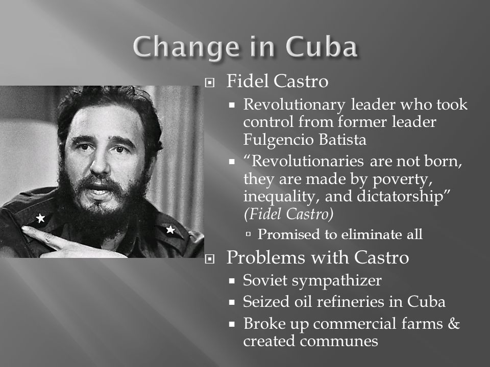 Change in Cuba Fidel Castro Problems with Castro