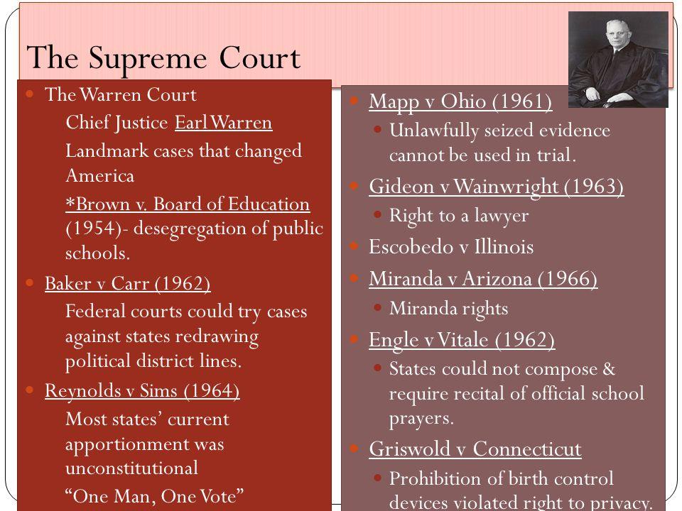 The Supreme Court Mapp v Ohio (1961) Gideon v Wainwright (1963)