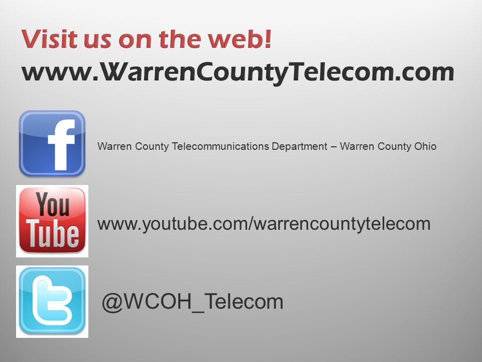 Visit us on the web! www.WarrenCountyTelecom.com